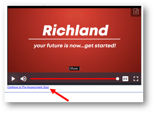 Screenshot of Richland video example showing link to continue to pre-assessment quiz.