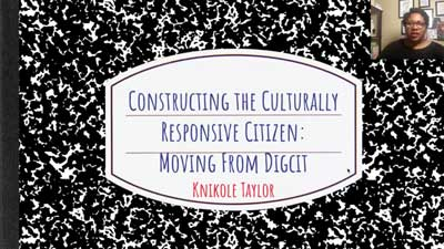Thumbnail for Moving From #DigCit: Constructing the Culturally Responsive Citizen presentation video