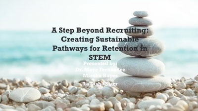 Thumbnail for Beyond Recruiting: Creating Sustainable Pathways for Retention in STEM presentation video
